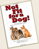 Not Fit for a Dog! The Truth About Manufactured Dog and Cat Food