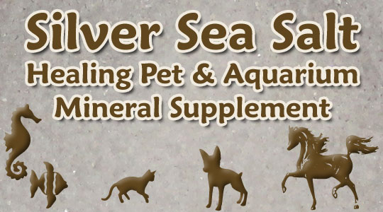 Silver Sea Salt Healing Mineral Supplement for Pets & Aquariums